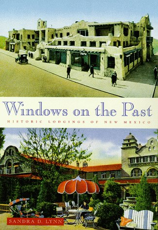 Windows on the Past: Historic Lodgings of New Mexico