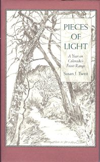 My first book, Pieces of Light, a year's journal of nature right around home.