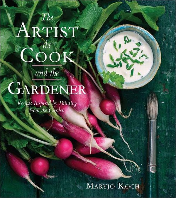 The Artist, the Cook and the Gardener, by Maryjo Koch; design by Jenny Barry
