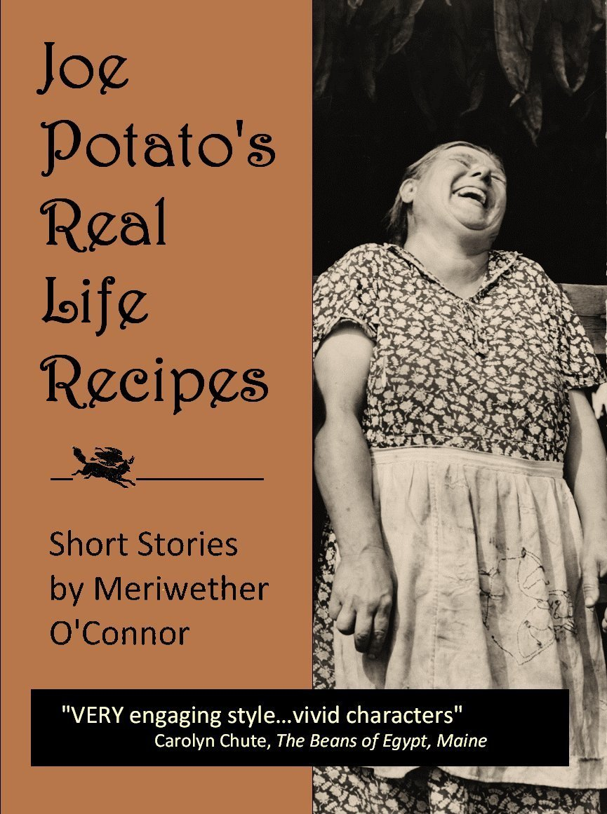 Joe Potato's Real Life Recipes by Meriwether O'Connor