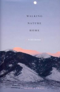 Walking Nature Home, A Life's Journey