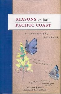 Seasons on the Pacific Coast, A Naturalist's Notebook