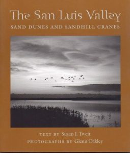 The San Luis Valley: Sand Dunes and Sandhill Cranes